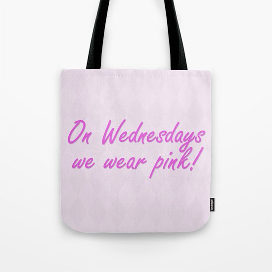 On Wednesdays We Wear Pink Tote Bag