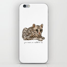 You Mean an Ocelot to Me iPhone Skin