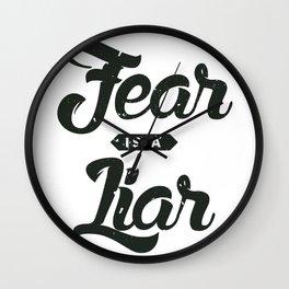 Fear is a Liar Wall Clock