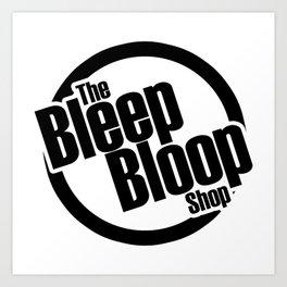 The Bleep Bloop Shop Art Print