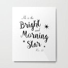 The Bright Morning Star Metal Print
