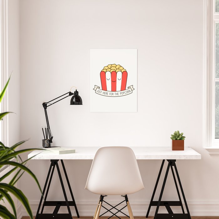 f4b811a6f3b Just Here For The Popcorn Poster by kimvervuurt