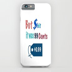 But $hit it was $.099 iPhone 6s Slim Case