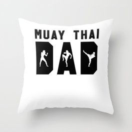 Muay Thai Dad Funny MMA Father Throw Pillow