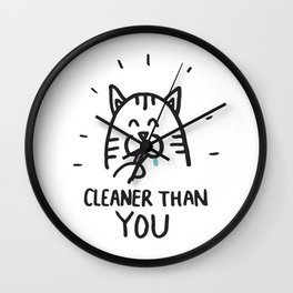 Cleaner than you Wall Clock