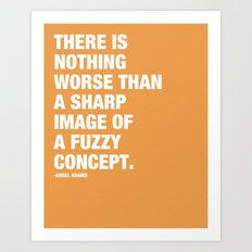 There is nothing worse than a sharp image of a fuzzy concept. Art Print
