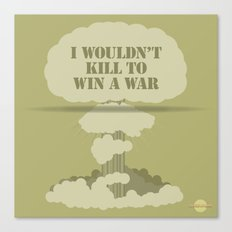 I wouldn't kill to win a war Canvas Print