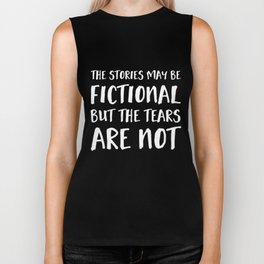 The Stories May Be Fictional But The Tears Are Not - Inverted Biker Tank