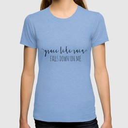 Amazing Grace Like Rain Falls Down On Me Christian Quote T-shirt