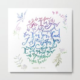 I am with You - Isaiah 41:10 Metal Print
