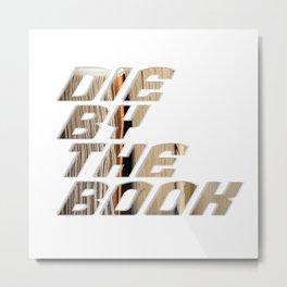 Die by the book Metal Print