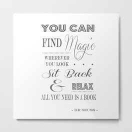 You Can Find Magic Wherever You Look - Dr Seuss Metal Print