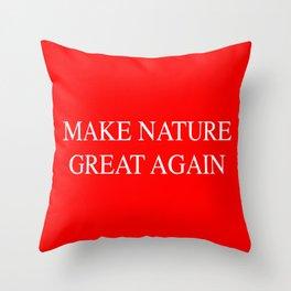 Make Nature Great Again Throw Pillow