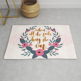 When all else fails hug the cat // funny cat quote Rug