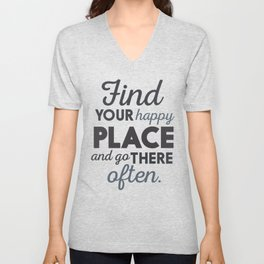 Wanderlust, find your happy place and go there, motivational quote, adventure, globetrotter Unisex V-Neck