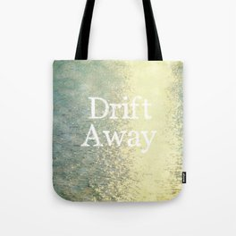 Drift Away  Tote Bag