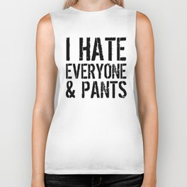 I Hate Everyone and Pants Biker Tank