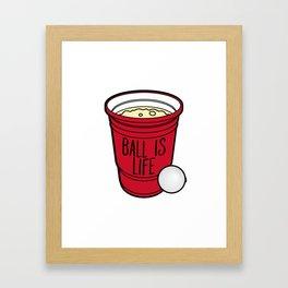 Ball Is Life Beer Pong Framed Art Print