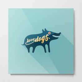 Love Dogs Metal Print