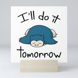 Snorlax i'll do it tomorrow Mini Art Print