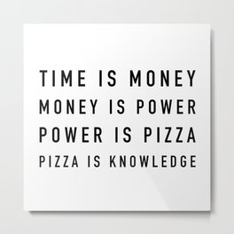 Pizza is Knowledge - Parks and Rec Metal Print