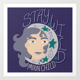 Stay wild, Moon Child - Purple - woman with moon Art Print