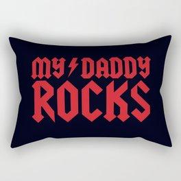 My daddy rocks Rectangular Pillow