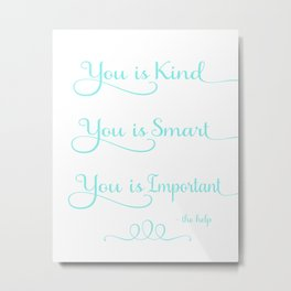 You is Kind - white and blue Metal Print