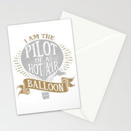 I Am The Pilot of a Hot Air Balloon Stationery Cards