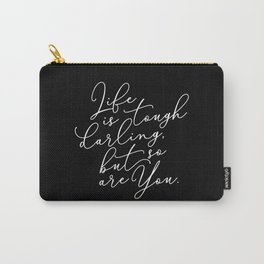 Life is Tough Darling Carry-All Pouch