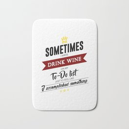 Drink Wine Forever Bath Mat