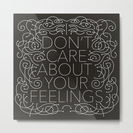 Your Feelings Metal Print