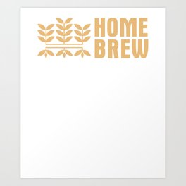 Home Brewing Brewer Craft Beer Beer Making Art Print