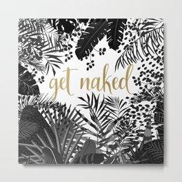 Get Naked, Meme, Fun Bathroom Art, Black and White Tropical, Palm, Jungle Print Metal Print