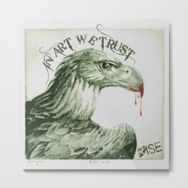Rise In Art We Trust Metal Print