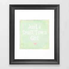 Just a Small Town Girl Framed Art Print