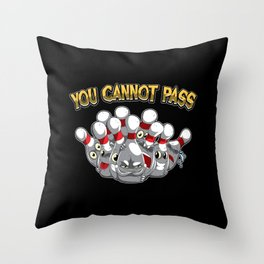 You Cannot Pass - Bowling Team Gift Idea Throw Pillow