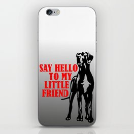 Say hello to my little Great Dane friend iPhone Skin