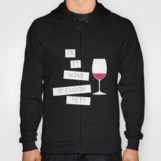 Is It Wine O'Clock Yet? Hoody