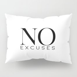 No Excuses, Printable Wall Art, Fitness Sign, Motivational Print, Gift Idea Pillow Sham