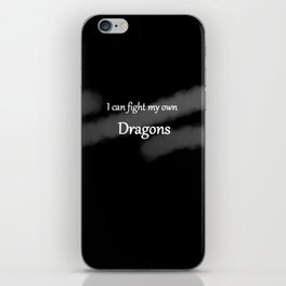I can fight my own dragons iPhone Skin