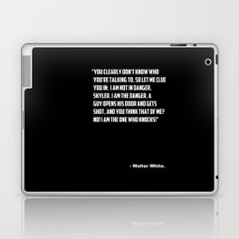 """Breaking Bad """"I am the one who knocks! quote. Laptop & iPad Skin"""