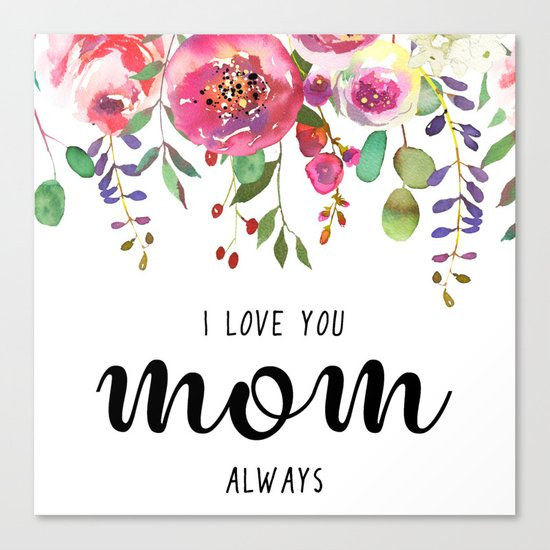 I love you mom   Mother's day Canvas Print
