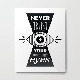 Graphic Poster - Never Trust your own eyes - Quatreplusquatre revisits Obey® Metal Print
