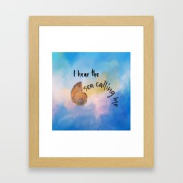 I Hear the Sea Calling Me Framed Art Print