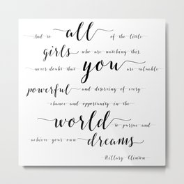 You Are Valuable & Powerful & Deserving // Hillary Clinton Quote Metal Print