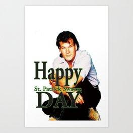 Happy St. Patrick Swayze Day Art Print