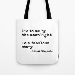 Lie to me by the moonlight - F. Scott Fitzgerald quote Tote Bag