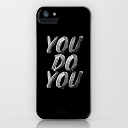 You Do You black and white monochrome typography poster design quote home wall bedroom decor iPhone Case