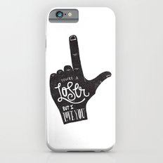 YOU'RE A LOSER Slim Case iPhone 6s